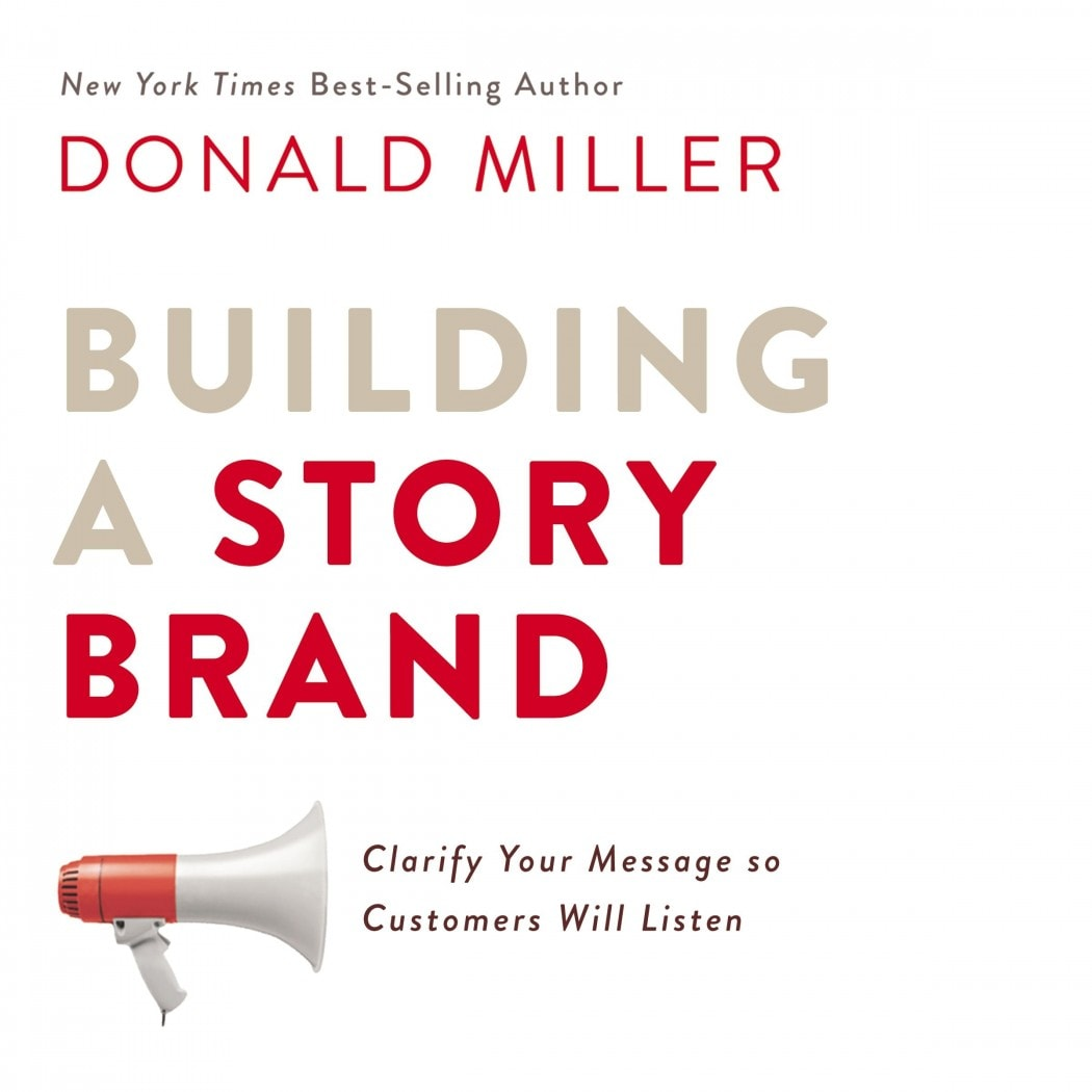 Building a StoryBrand - 2017 - Donald Miller - Cover